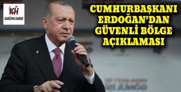 """Erdoğan'dan """"güvenli bölge"""" açıklaması"""