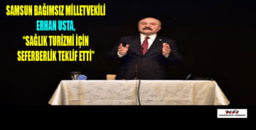 """Erhan Usta: """"Samsun'da sağlık turizmi için seferber olunmalı"""""""
