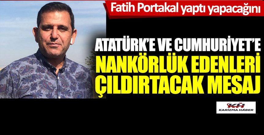 F.Portakal'dan Atatürk'e ve Cumhuriyet düşmanlarına manidar mesaj