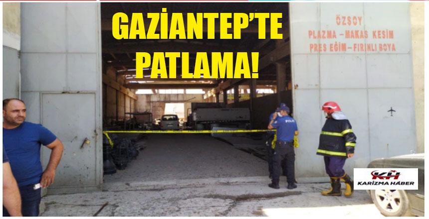 Gaziantep'teki fabrikada feci patlama