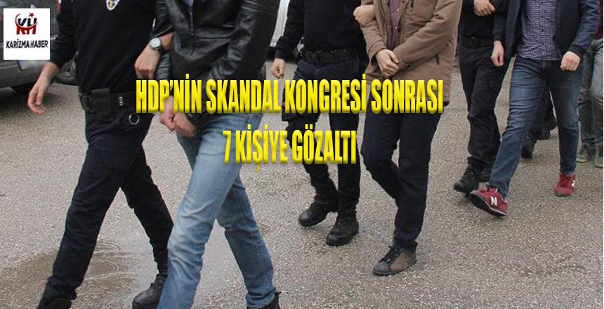 HDP'lilere operasyon! 7 kişi gözaltında