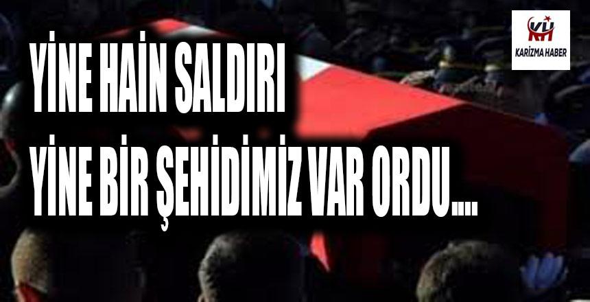 Şehidimiz Var Ordu…!