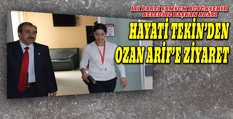 Tekin'den, Ozan Arif'e ziyaret