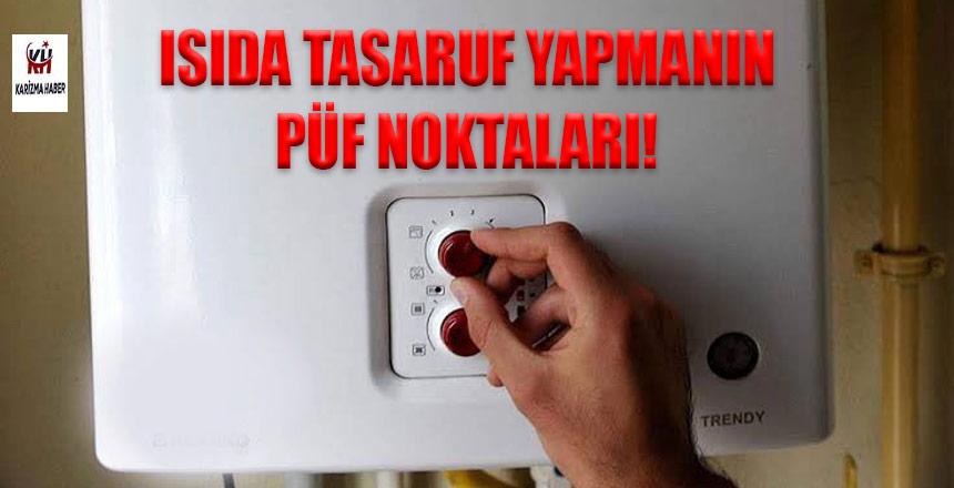 Doğal gaz faturası elinizi yakmasın!