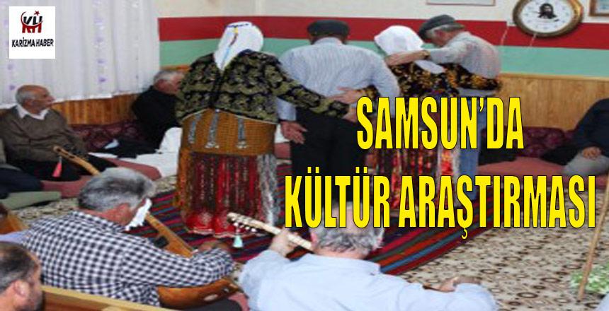 Kültür ve Turizm Bakanlığı,Samsun'da Halk Kültürü Araştırması