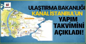 Ulaştırma Bakanlığı Kanal İstanbul'un yapım takvimini açıkladı!