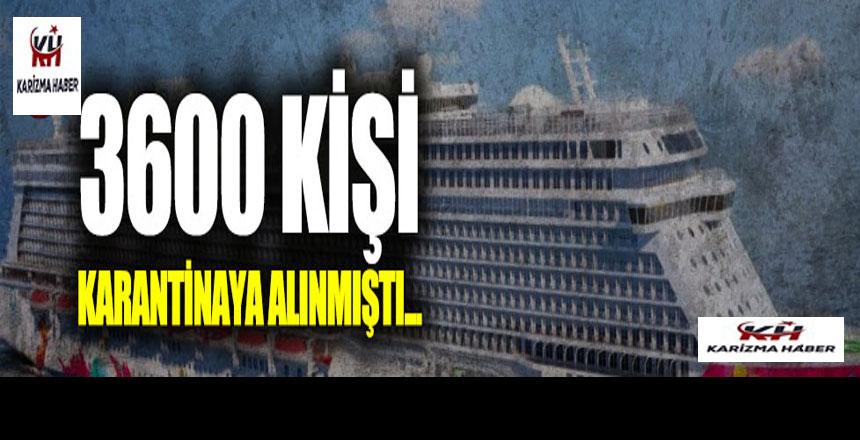 3600 kişi karantinaya alınmıştı: O gemide son durum ne?
