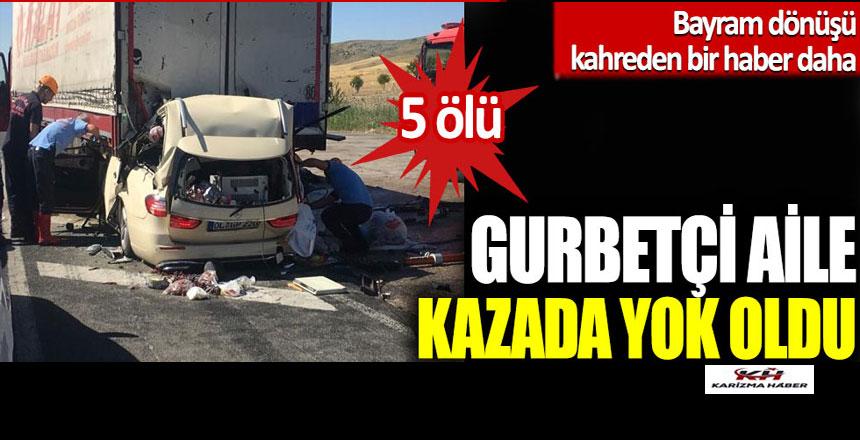 Ankara Gölbaşı'nda feci kaza: Gurbetçi aile kazada yok oldu!