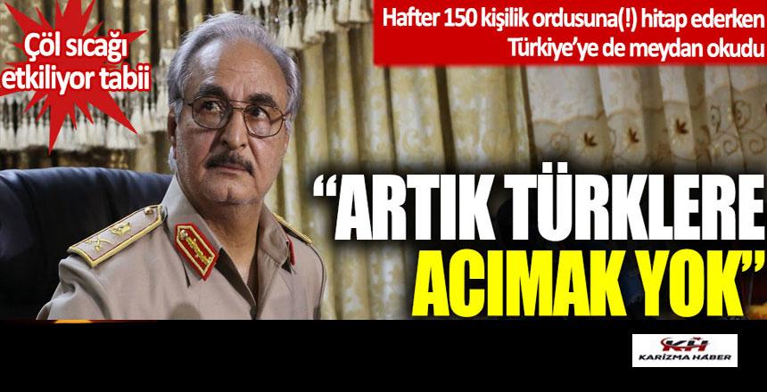 Hafter 150 kişilik ordusuna(!) hitap ederken Türkiye'yi tehdit etti