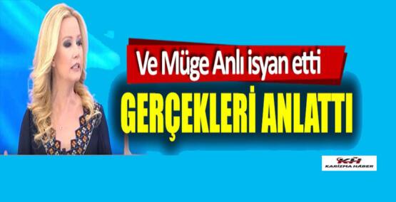 Müge Anlı canlı yayında isyan etti, gerçekleri açıkladı