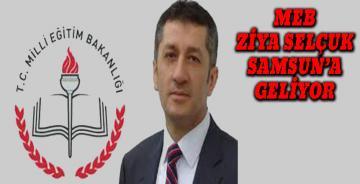 Milli Eğitim Bakanı Ziya Selçuk, 10 Nisan'da Samsun'a Geliyor