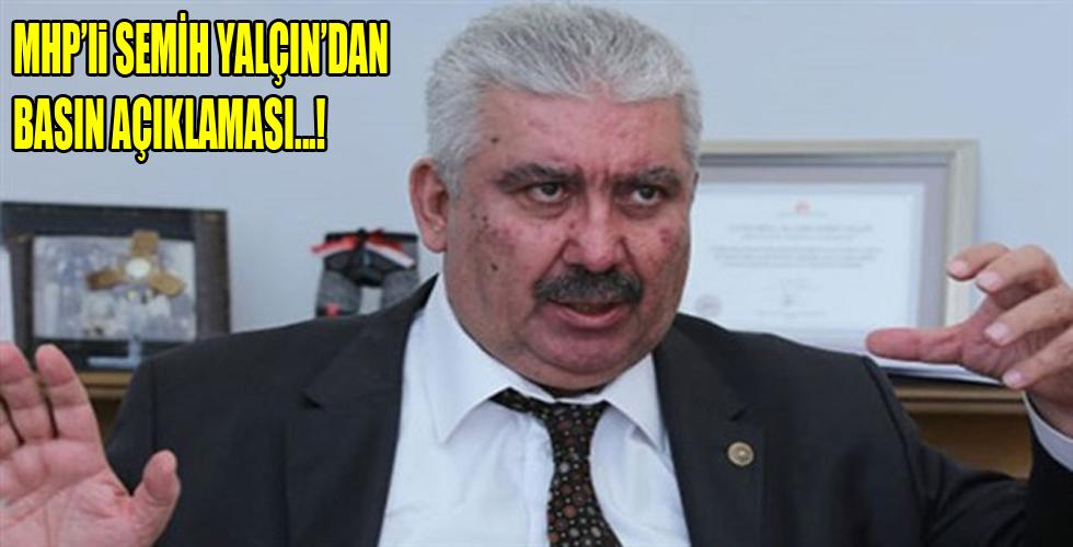 MHP Genel Başkan Yardımcısı Semih Yalçın'ın Basın Açıklaması