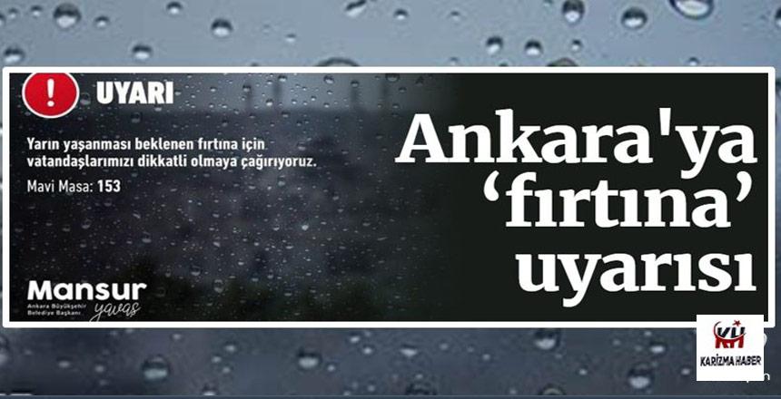 Ankara'ya 'fırtına' uyarısı