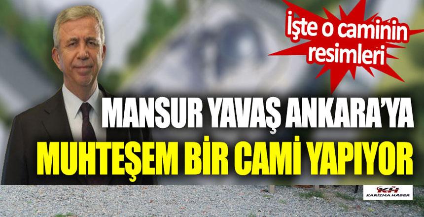 Mansur Yavaş Ankara'ya muhteşem bir cami yapıyor: İşte o caminin resimleri