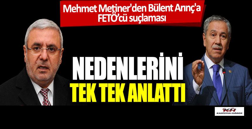 Mehmet Metiner'den Bülent Arınç'a FETÖ'cü suçlaması