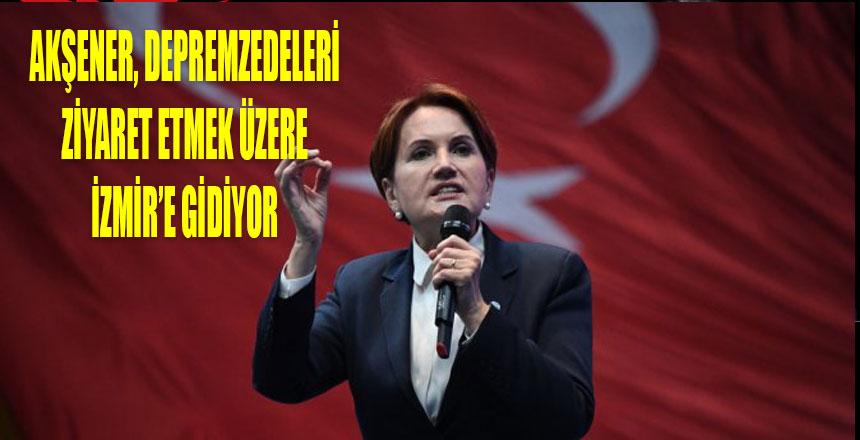 İYİ Parti lideri Akşener İzmir'e gidiyor