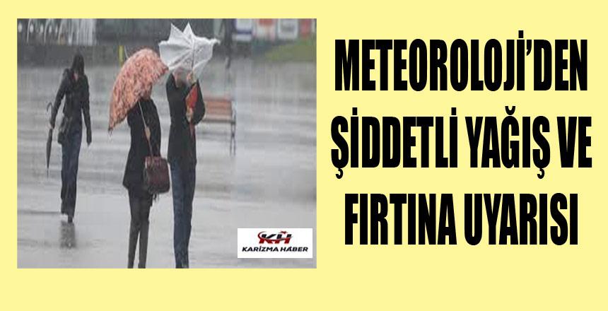 Meteoroloji'den Yağmuz ve Fırtına Uyarısı