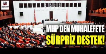 MHP'den muhalefete sürpriz destek!