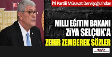 Dervişoğlu'ndan MB. Bakanı Ziya Selçuk'a zehir zemberek sözler