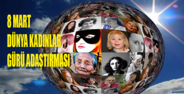 Türkiye'de Kadınların Hayatı (8 Mart Dünya Kadınlar Günü)