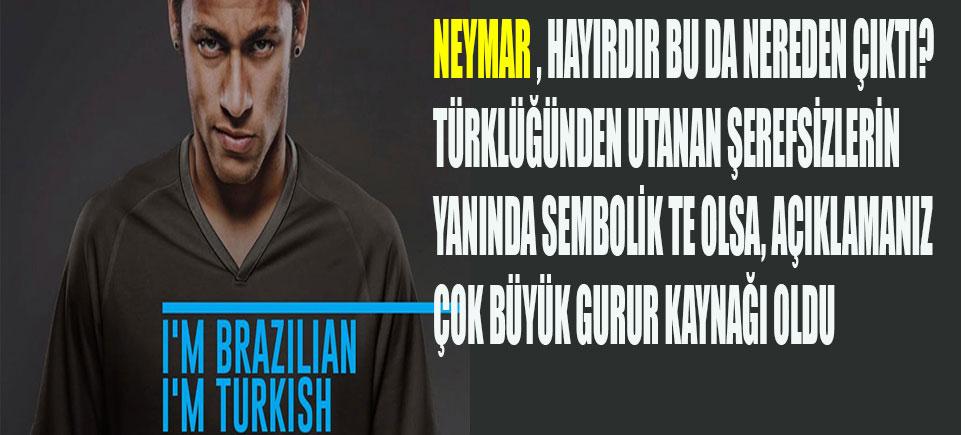 Neymar: Ben Türküm