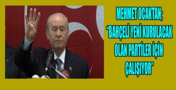 """Ocaktan: """"Bahçeli, AK Parti tabanını yeni partilere kaydırıyor"""""""