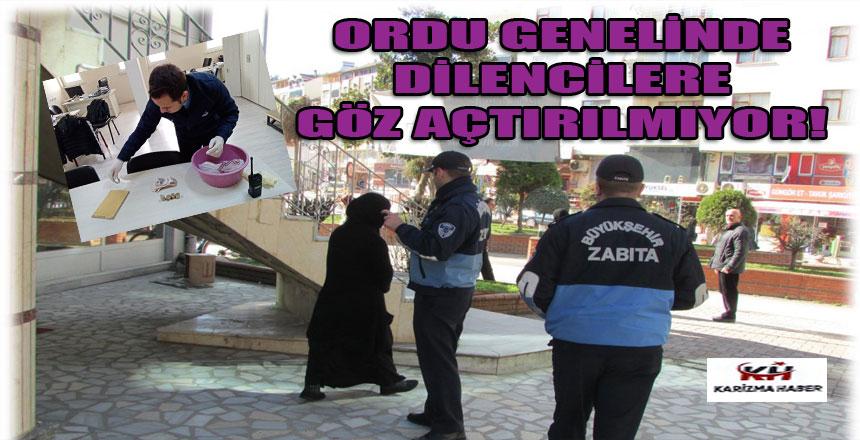 ORDU'DA DİLENCİLERE GEÇİT YOK