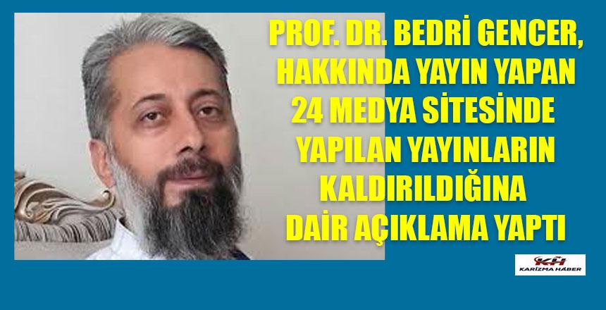 Prof. Dr. Bedri Gencer, hakkında çıkan haberlere cevap verdi