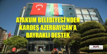 Atakum Belediyesi'nden kardeş ülke Azerbaycan'a dev bayraklı destek