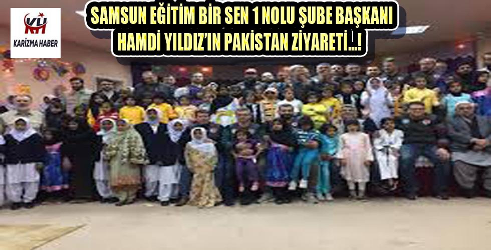 Eğitim Bir Sen Şube Başkanı Hamdi YILDIZ'dan Pakistan ziyareti!