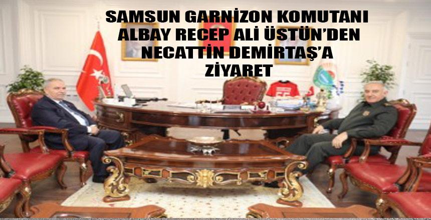 GARNİZON KOMUTANI ÜSTÜN BAŞKAN DEMİRTAŞ'I MAKAMINDA ZİYARET ETTİ.