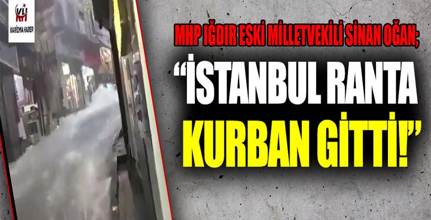 """İstanbul ranta kurban gitti"""