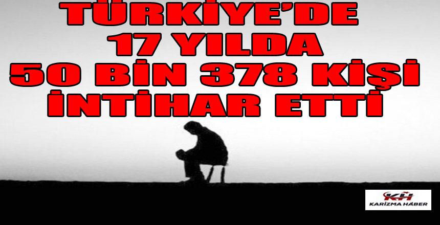 Son 17 yılda 50 bin 378 kişi intihar etti