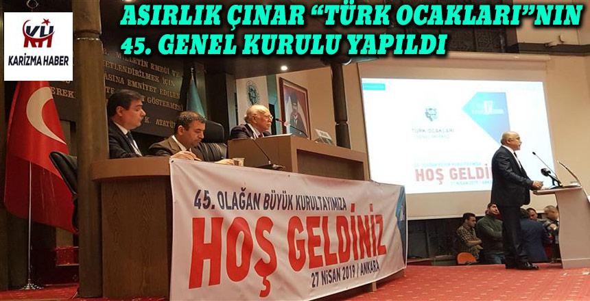 Asırlık Çınar Türk Ocakları'nın 45. Genel Kurulu Yapıldı