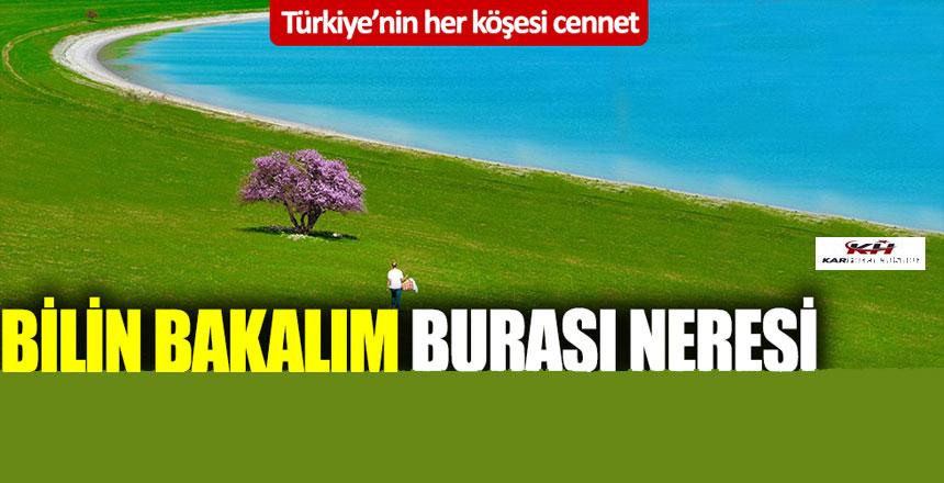 Türkiye'nin her köşesi cennet! Bilin bakalım burası neresi?