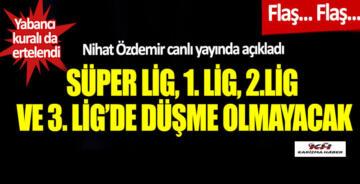 Özdemir canlı yayında açıkladı:Süper Lig'de küme düşme kaldırıldı