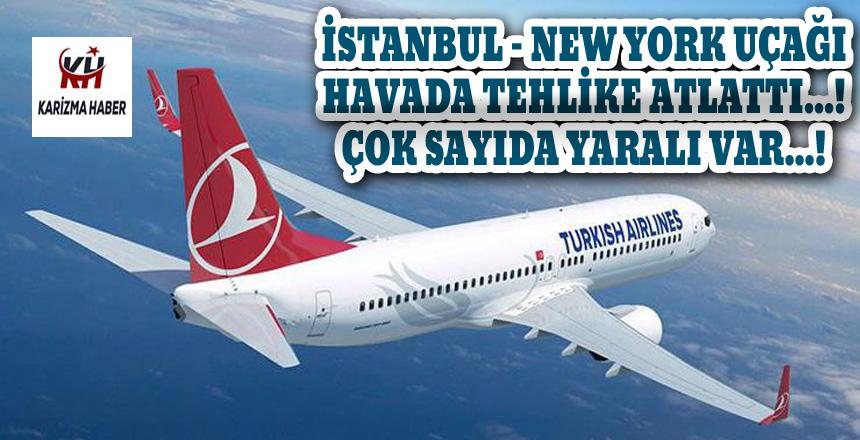 İstanbul-New York uçağı havada tehlike atlattı. 29 yaralı var.
