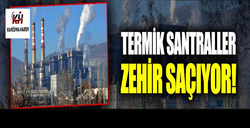 Termik santraller zehir saçıyor!