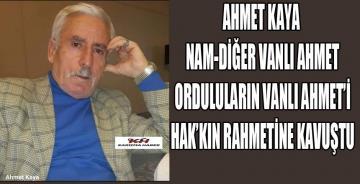 AHMET KAYA, NAM-DİĞER VANLI AHMET