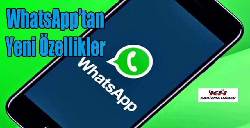 WhatsApp mesajlaşmalarında yeni özellikler!