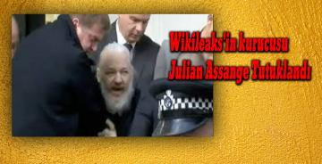 Wikileaks'in kurucusu Londra'da tutuklandı!