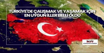 Türkiye'de çalışmak ve yaşamak için en uygun iller belli oldu