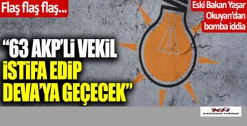 """AK Parti""""li 63 MV. istifa edip DEVA Partisi'ne geçiyor iddiası"""